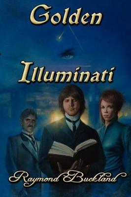 Golden Illuminati by Raymond Buckland