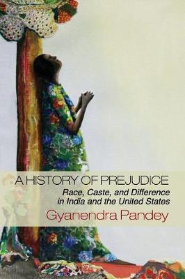 History of Prejudice by Gyanendra Pandey