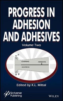 Progress in Adhesion and Adhesives by K. L. Mittal