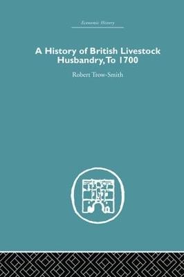 History of British Livestock Husbandry, to 1700 book