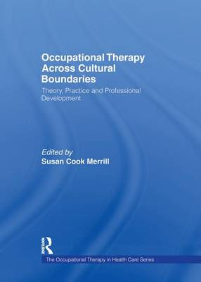 Occupational Therapy Across Cultural Boundaries by Susan Cook Merrill