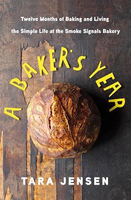 A Baker's Year by Tara Jensen