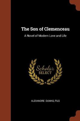 Son of Clemenceau by Alexandre Dumas Fils