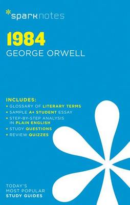 1984 SparkNotes Literature Guide by George Orwell