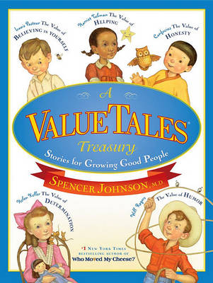 Valuetales: Growing Good People One Story at a Time by Spencer Johnson