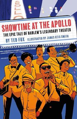 Showtime at the Apollo: Harlem's Legendary Theater by Fox Ted