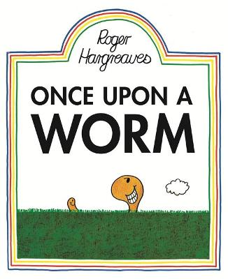 Once Upon a Worm by Roger Hargreaves