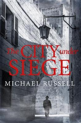 The City Under Siege by Michael Russell