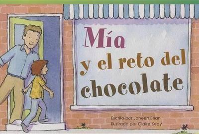 Mia y el reto del chocolate (Mia's Chocolate Challenge) by Janeen Brian
