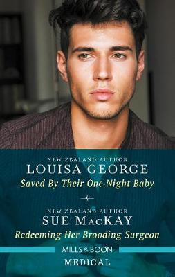 Saved by Their One-Night Baby/Redeeming Her Brooding Surgeon by Louisa George