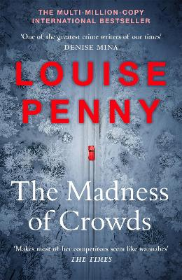 The Madness of Crowds: Chief Inspector Gamache Novel Book 17 by Louise Penny