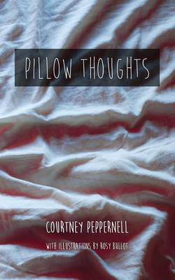 Pillow Thoughts by MS Courtney Peppernell