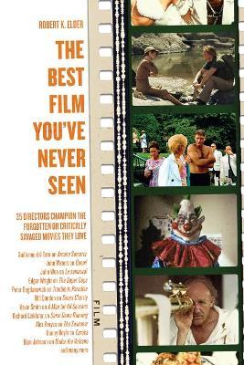 Best Film You've Never Seen by Robert K. Elder