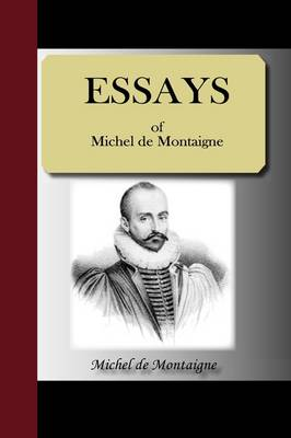 Essays of Michel de Montaigne by Michel Montaigne