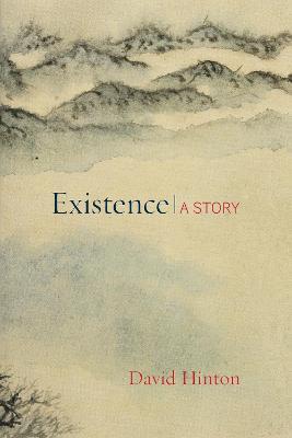 Existence by David Hinton