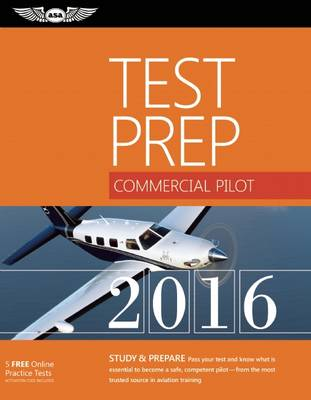 Commercial Pilot Test Prep 2016 by ASA Test Prep Board
