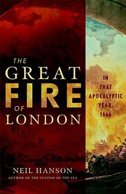 The Great Fire of London by Neil Hanson