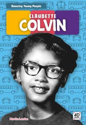 Amazing Young People: Claudette Colvin book