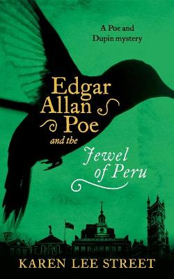 Edgar Allan Poe and the Jewel of Peru by Karen Lee Street