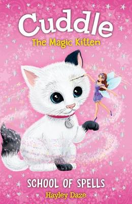 Cuddle the Magic Kitten Book 4: School of Spells by Hayley Daze