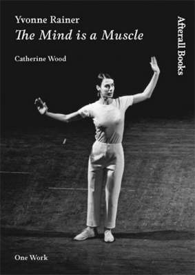 Yvonne Rainer by Catherine Wood