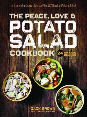 Peace, Love, and Potato Salad: The Story of a Crowd-Sourced $55,492 Bowl of Potato Salad by Zack Brown