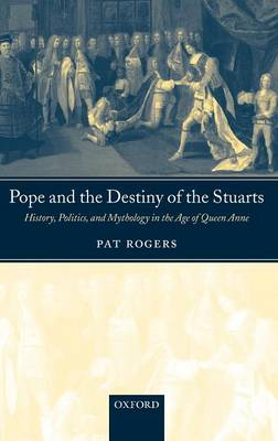 Pope and the Destiny of the Stuarts by Pat Rogers