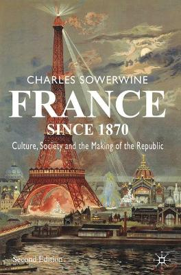 France since 1870 by Charles Sowerwine