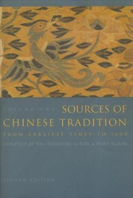 Sources of Chinese Tradition: From Earliest Times to 1600 by Wm. Theodore De Bary