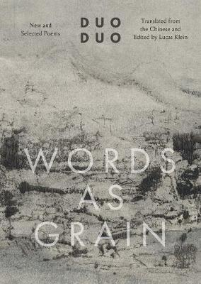 Words as Grain: New and Selected Poems by Duo Duo