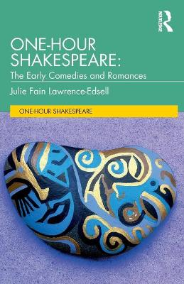 One-Hour Shakespeare: The Early Comedies and Romances book