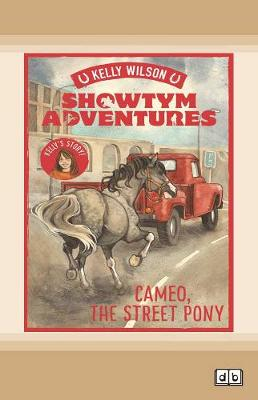 Cameo, the Street Pony: Showtym Adventures 2 by Kelly Wilson