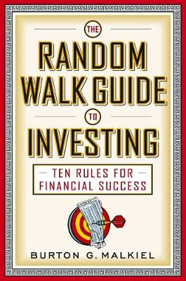 The Random Walk Guide to Investing by Burton G. Malkiel