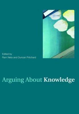 Arguing About Knowledge by Duncan Pritchard