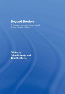 Beyond Borders: Environmental Movements and Transnational Politics by Brian Doherty