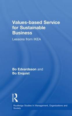 Values-based Service for Sustainable Business: Lessons from IKEA by Bo Edvardsson