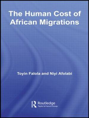 The Human Cost of African Migrations by Toyin Falola