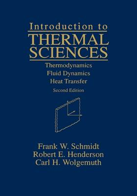 Introduction to Thermal Sciences by Frank W. Schmidt
