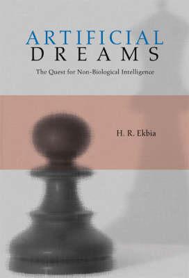 Artificial Dreams by H. R. Ekbia