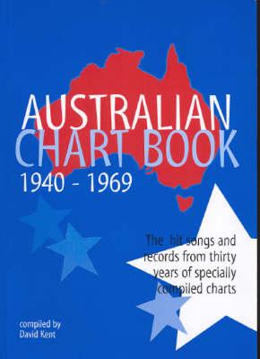 Australian Chart Book 1940-1969 by David Kent