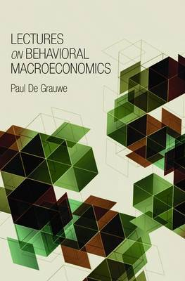 Lectures on Behavioral Macroeconomics by Paul de Grauwe