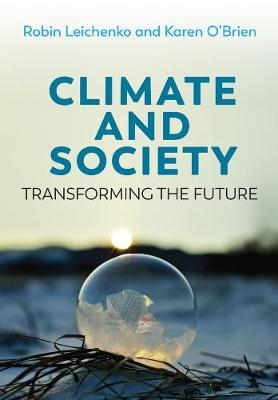 Climate and Society: Transforming the Future by Robin Leichenko