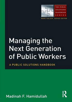 Managing the Next Generation of Public Workers book