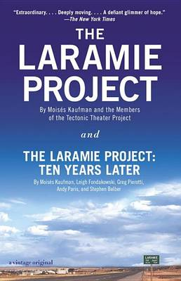 The Laramie Project And The Laramie Project by Leigh Fondakowski