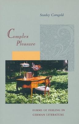 Complex Pleasure by Stanley Corngold