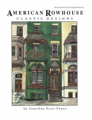 American Rowhouse Classic Designs by Jonathon Scott Fuqua