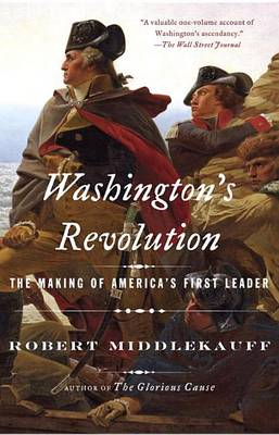 Washington's Revolution by Robert Middlekauff