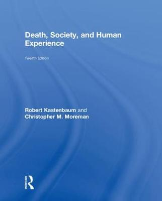 Death, Society, and Human Experience by Robert J. Kastenbaum