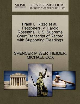 Frank L. Rizzo et al., Petitioners, V. Harold Rosenthal. U.S. Supreme Court Transcript of Record with Supporting Pleadings by Spencer M Wertheimer