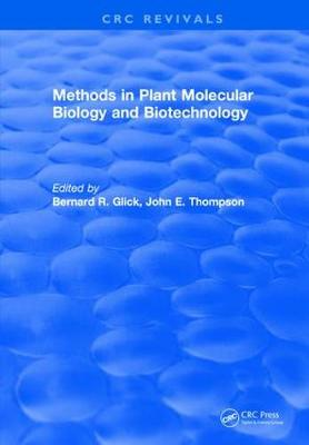 Methods in Plant Molecular Biology and Biotechnology by Bernard R. Glick